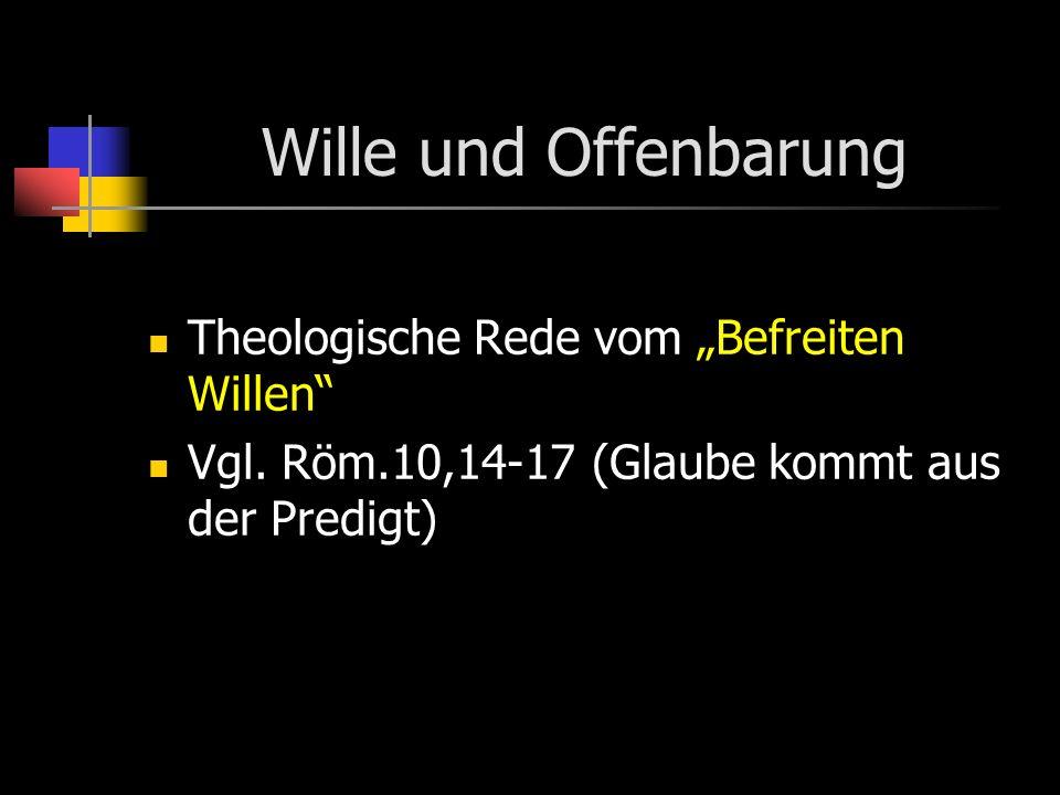 """Wille und Offenbarung Theologische Rede vom """"Befreiten Willen"""