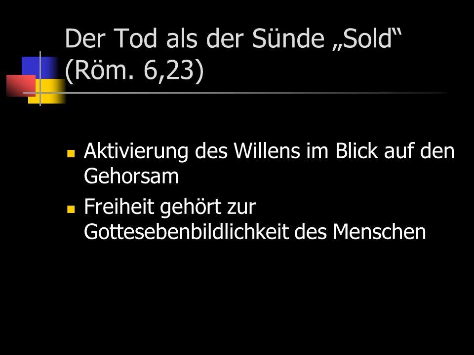 """Der Tod als der Sünde """"Sold (Röm. 6,23)"""