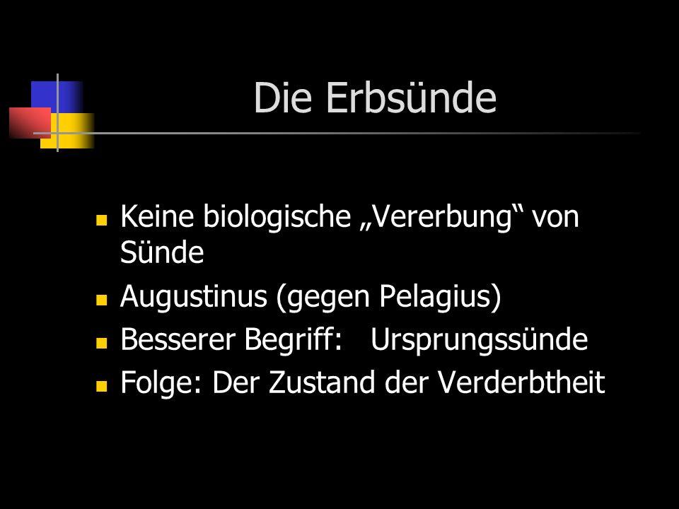 """Die Erbsünde Keine biologische """"Vererbung von Sünde"""