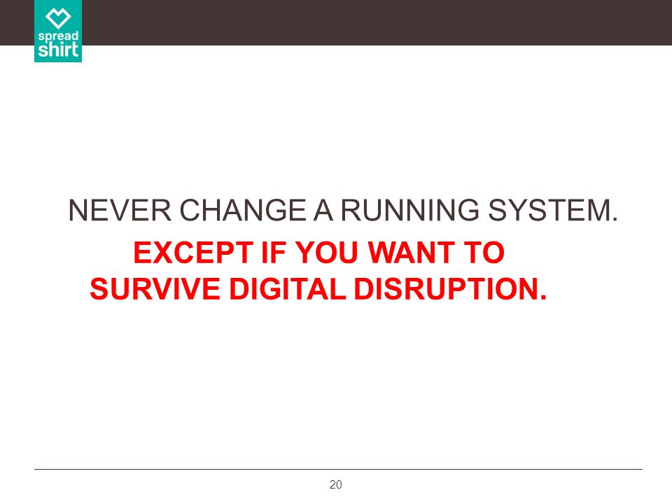 EXCEPT IF YOU WANT TO SURVIVE DIGITAL DISRUPTION.