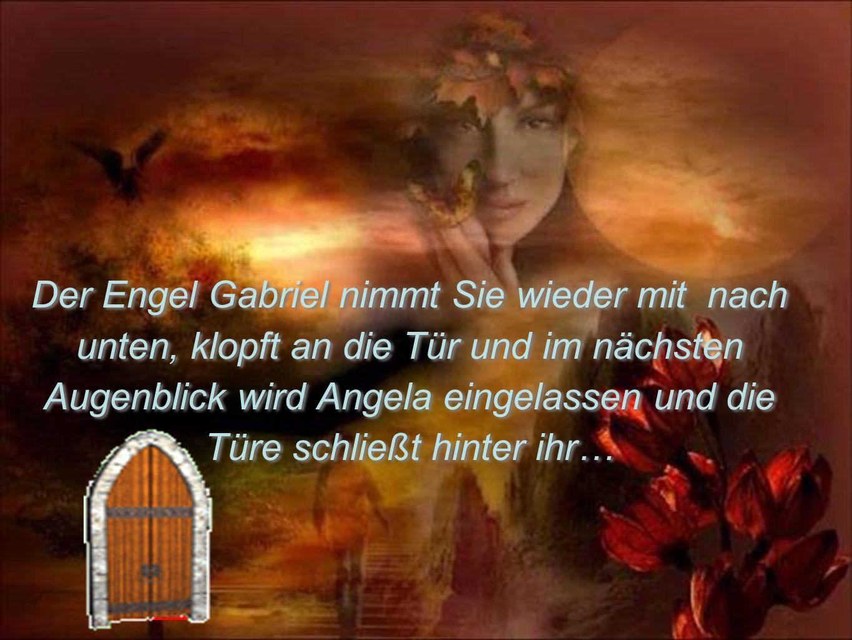 Der Engel Gabriel nimmt Sie wieder mit nach