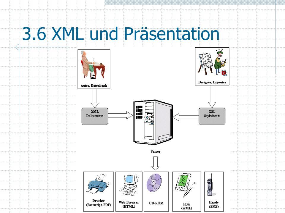3.6 XML und Präsentation