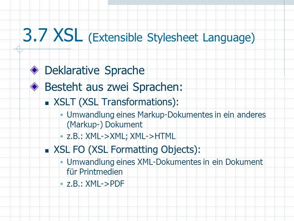 3.7 XSL (Extensible Stylesheet Language)