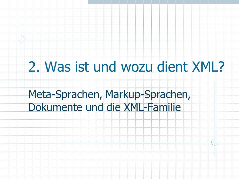 2. Was ist und wozu dient XML