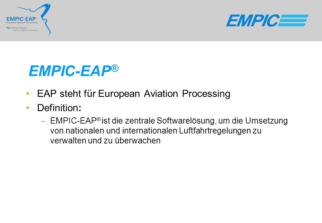 EMPIC-EAP® EAP steht für European Aviation Processing Definition: