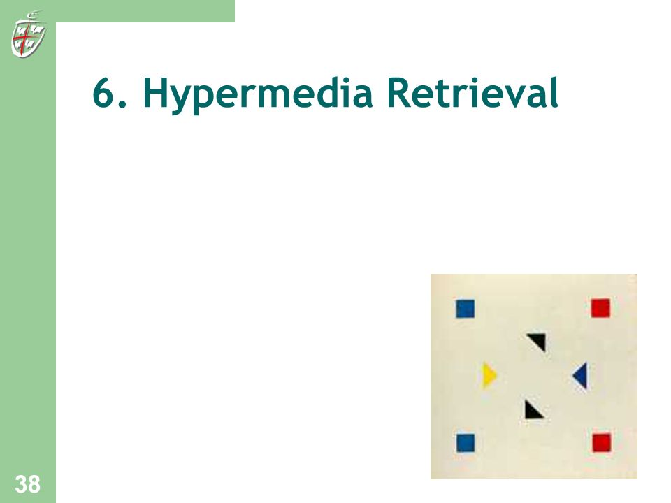 6. Hypermedia Retrieval 38
