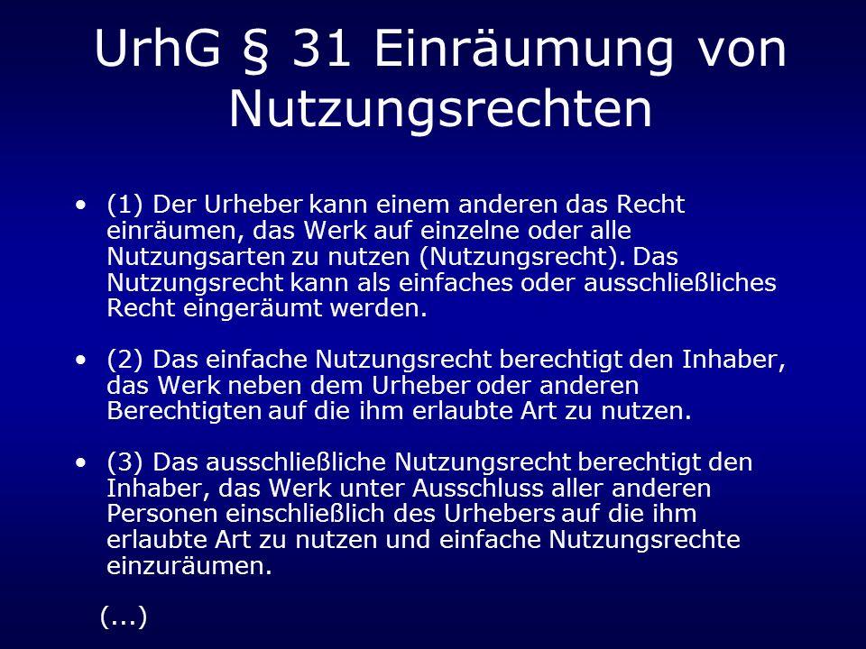 UrhG § 31 Einräumung von Nutzungsrechten