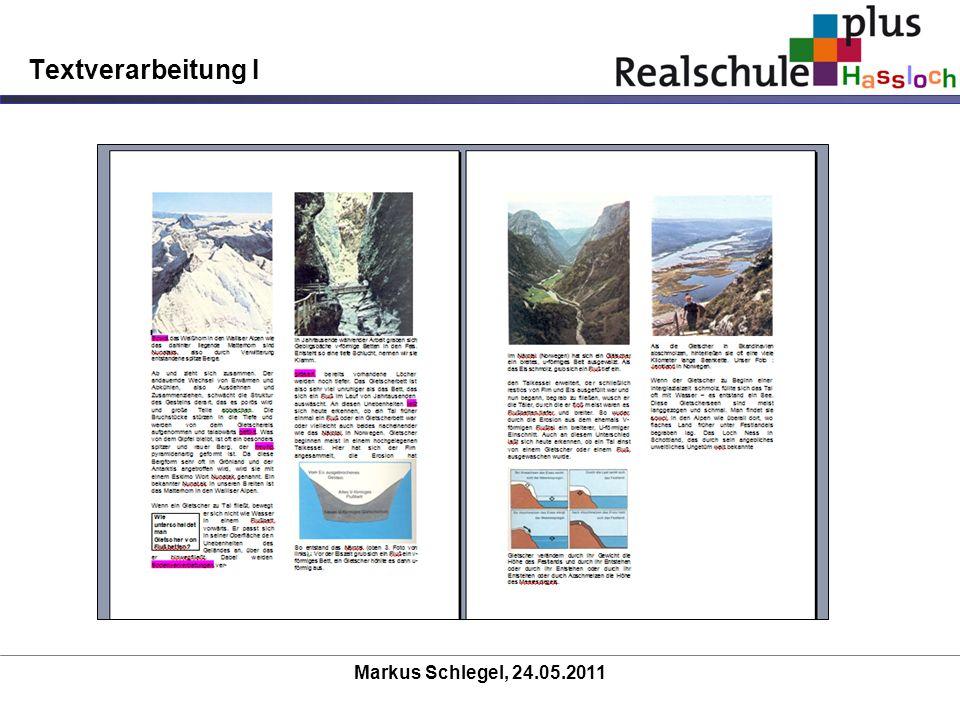 Textverarbeitung I Markus Schlegel, 24.05.2011