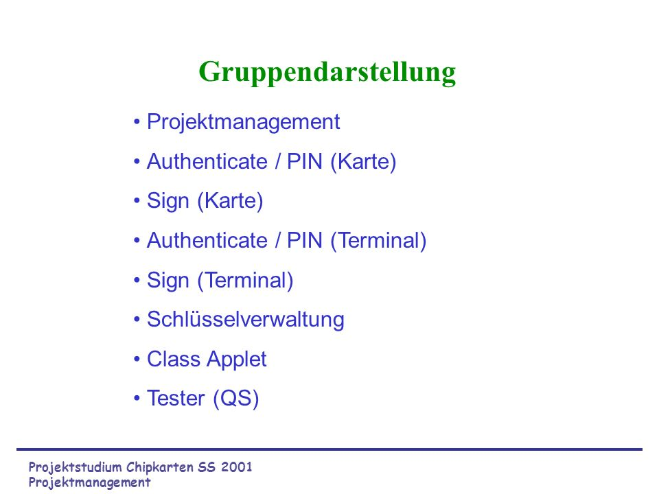 Gruppendarstellung Projektmanagement Authenticate / PIN (Karte)