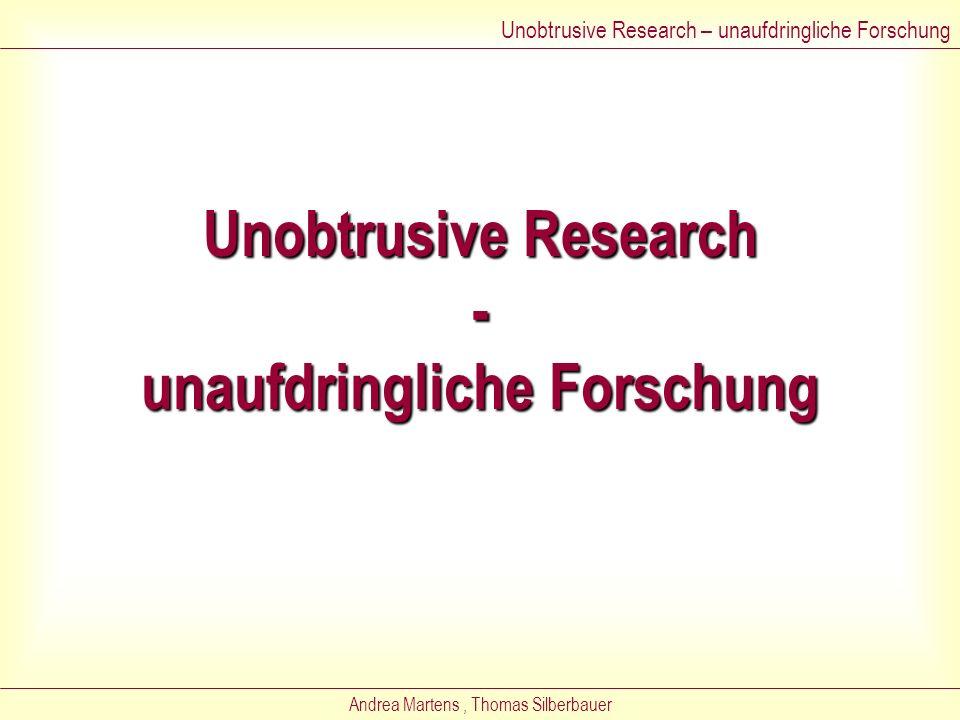 Unobtrusive Research - unaufdringliche Forschung