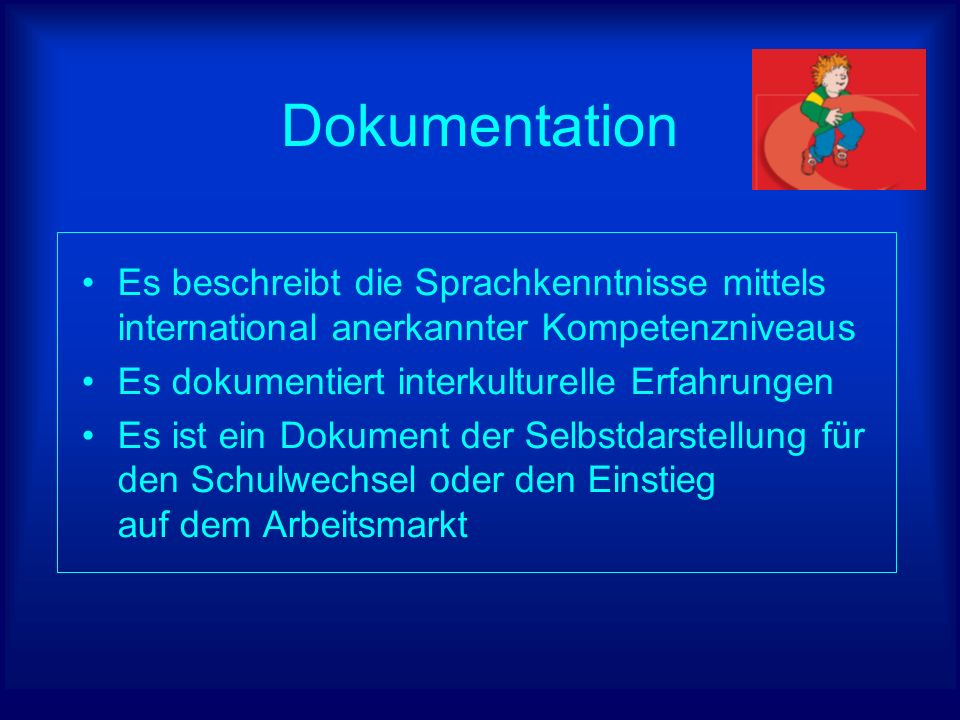Dokumentation Es beschreibt die Sprachkenntnisse mittels international anerkannter Kompetenzniveaus.