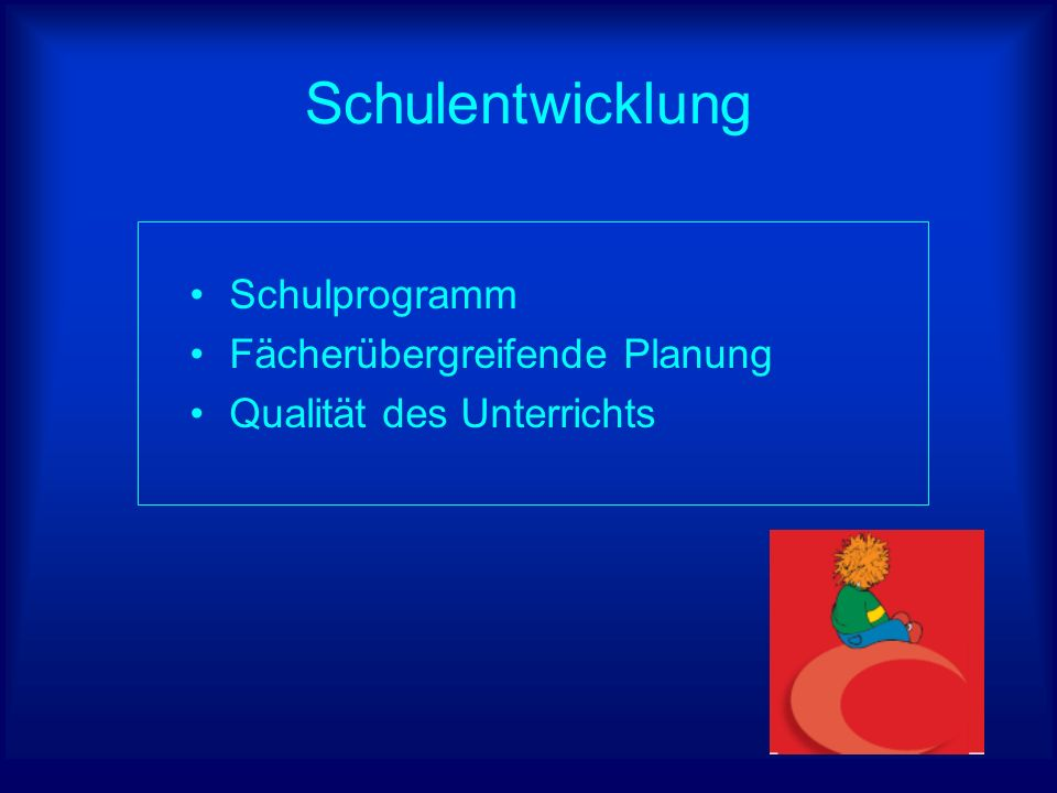 Schulentwicklung Schulprogramm Fächerübergreifende Planung