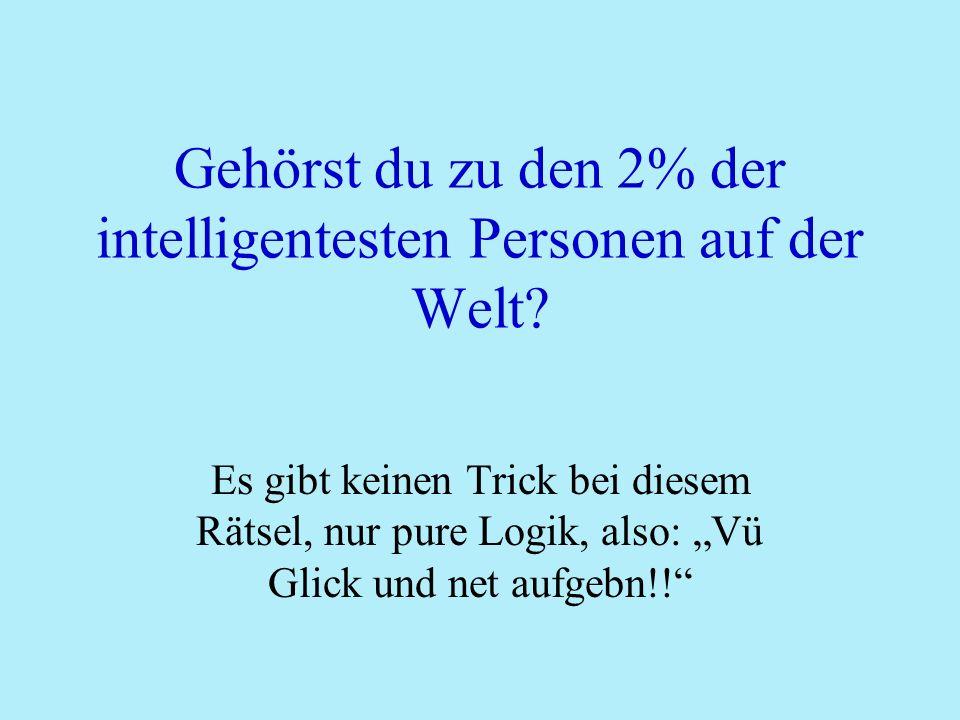Gehörst du zu den 2% der intelligentesten Personen auf der Welt