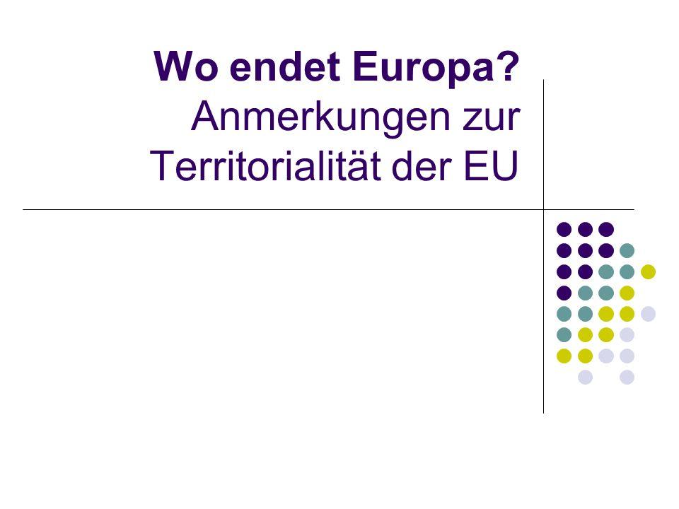 Wo endet Europa Anmerkungen zur Territorialität der EU