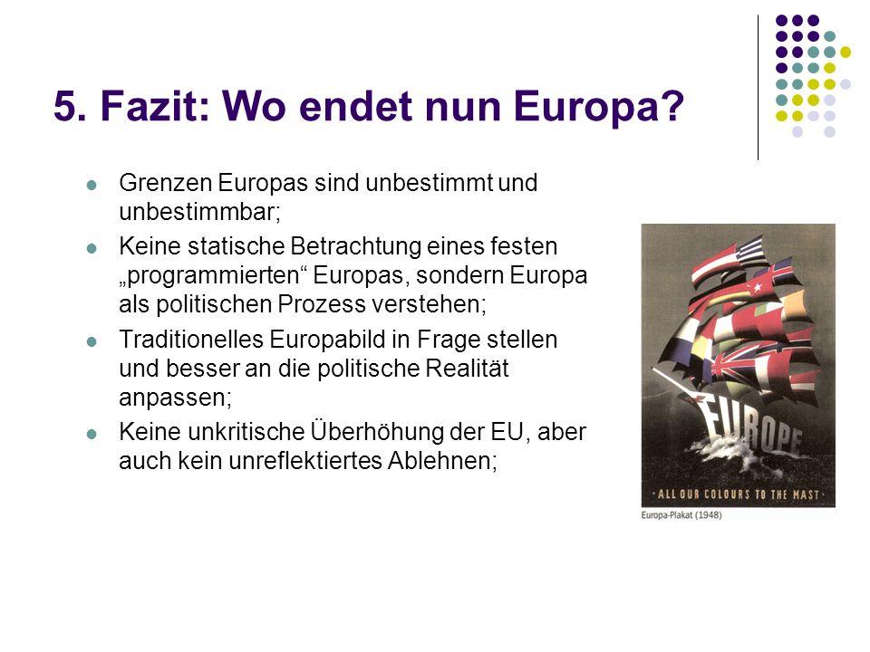 5. Fazit: Wo endet nun Europa