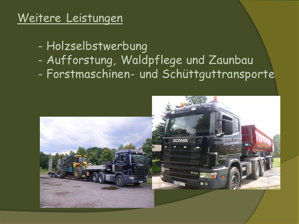 Weitere Leistungen - Holzselbstwerbung. - Aufforstung, Waldpflege und Zaunbau.