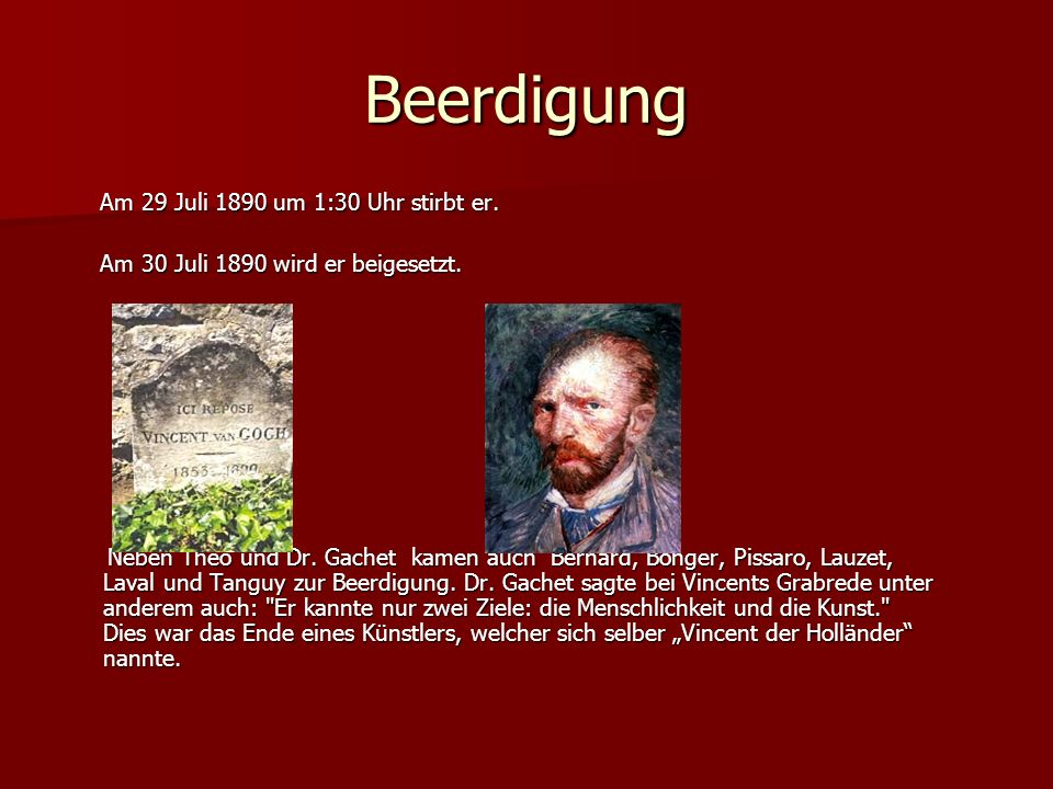 Beerdigung Am 29 Juli 1890 um 1:30 Uhr stirbt er.