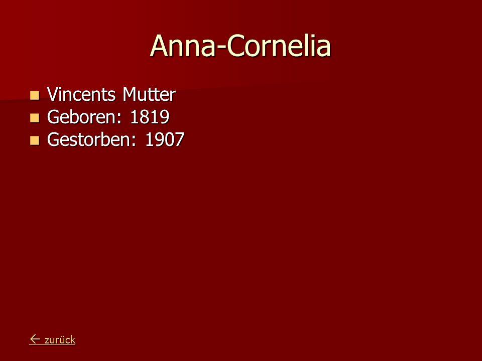 Anna-Cornelia Vincents Mutter Geboren: 1819 Gestorben: 1907  zurück
