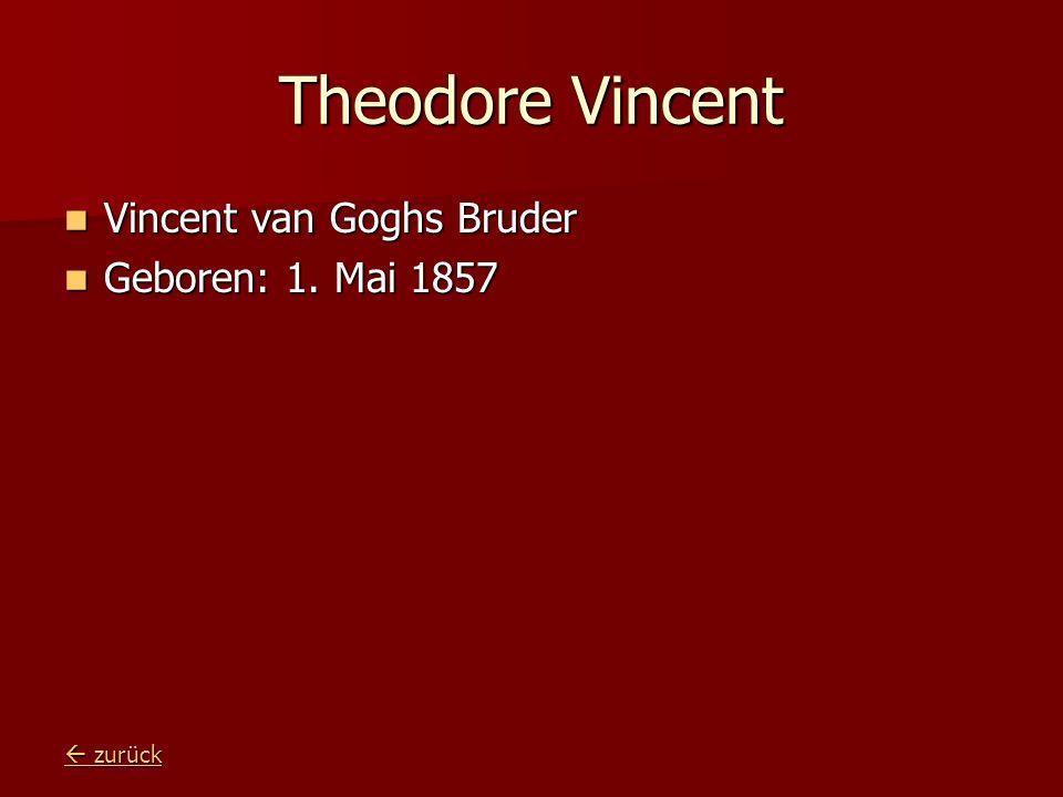 Theodore Vincent Vincent van Goghs Bruder Geboren: 1. Mai 1857