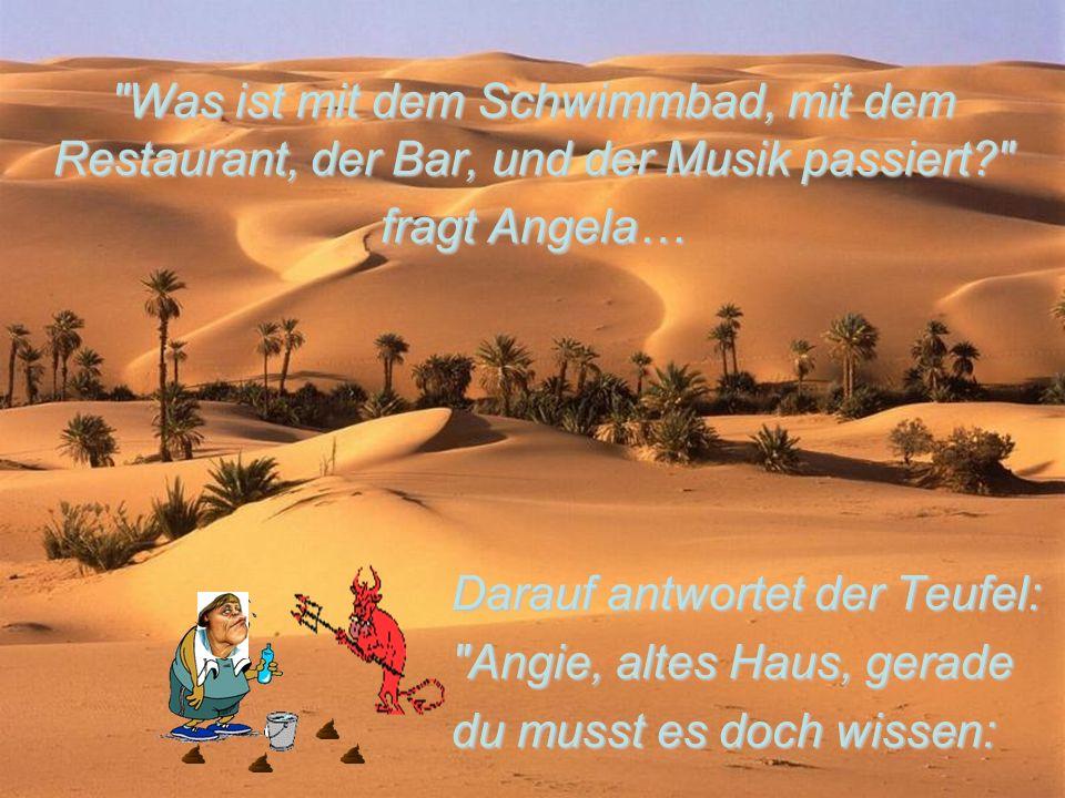 Was ist mit dem Schwimmbad, mit dem Restaurant, der Bar, und der Musik passiert fragt Angela…