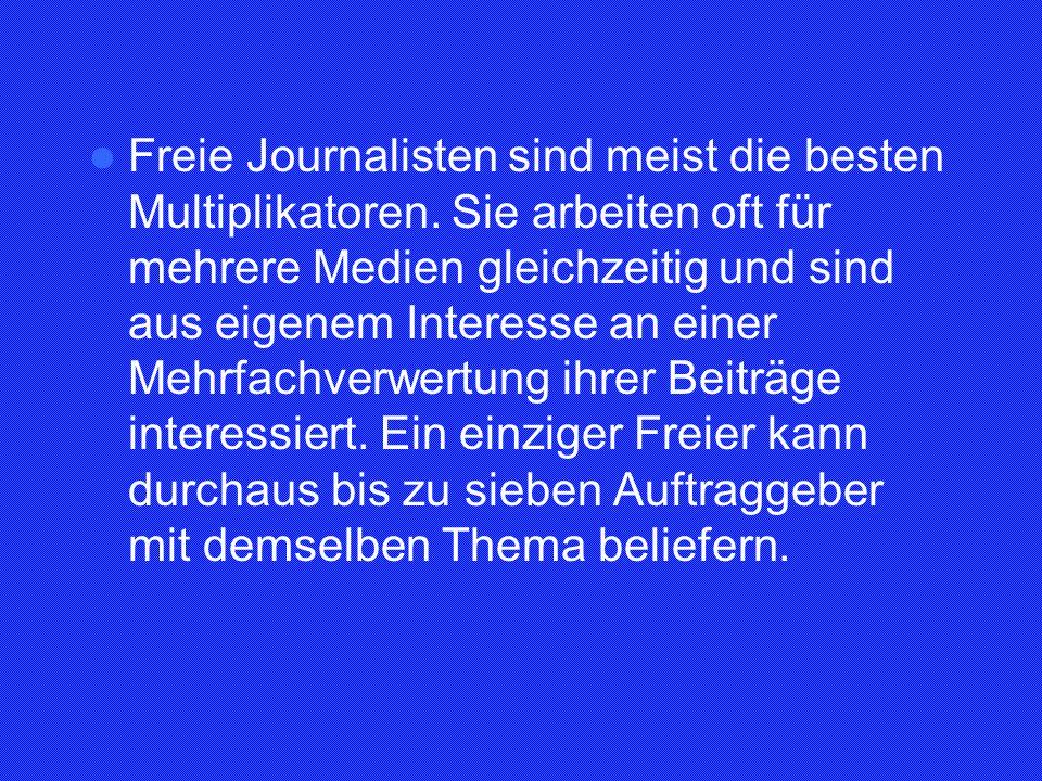 Freie Journalisten sind meist die besten Multiplikatoren