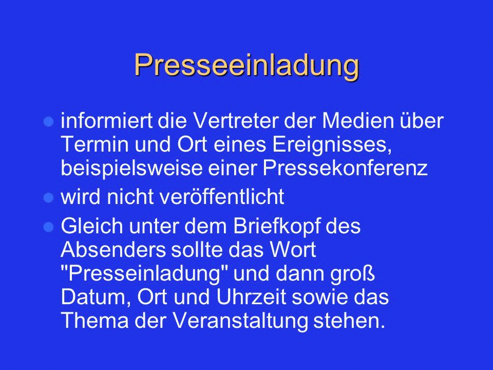 Presseeinladung informiert die Vertreter der Medien über Termin und Ort eines Ereignisses, beispielsweise einer Pressekonferenz.