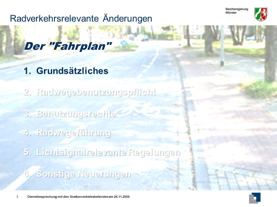 Der Fahrplan Radverkehrsrelevante Änderungen 1. Grundsätzliches