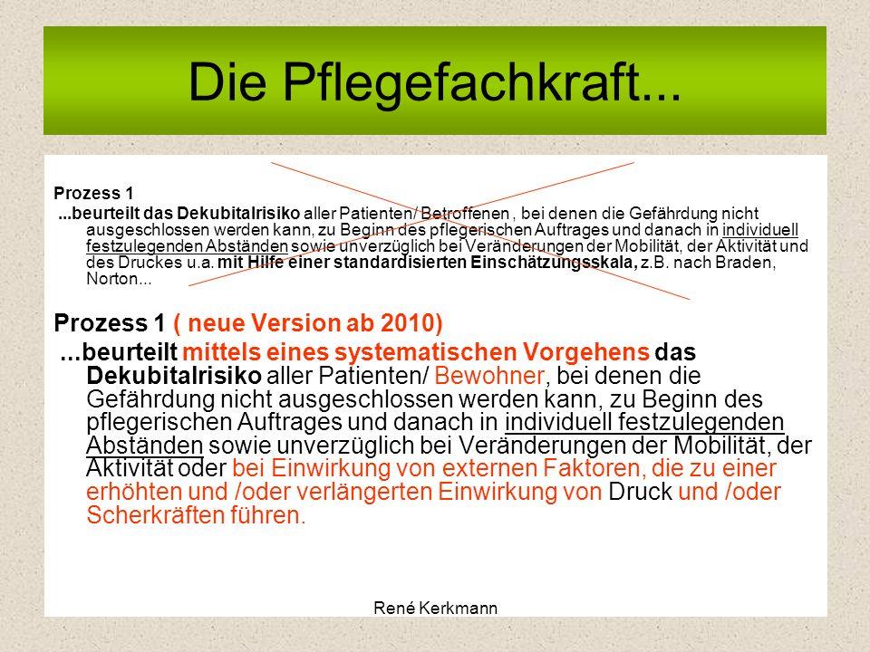 Die Pflegefachkraft... Prozess 1 ( neue Version ab 2010)