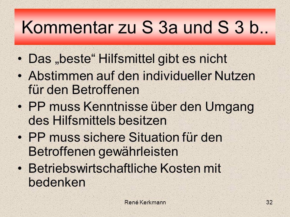 """Kommentar zu S 3a und S 3 b.. Das """"beste Hilfsmittel gibt es nicht"""