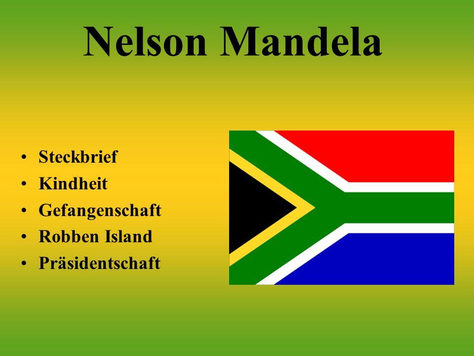 Nelson Mandela Steckbrief Kindheit Gefangenschaft Robben Island