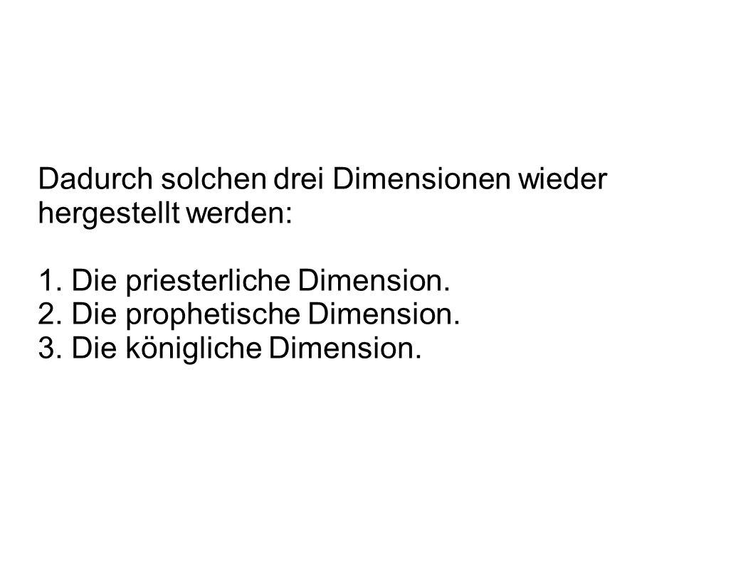 Dadurch solchen drei Dimensionen wieder hergestellt werden: