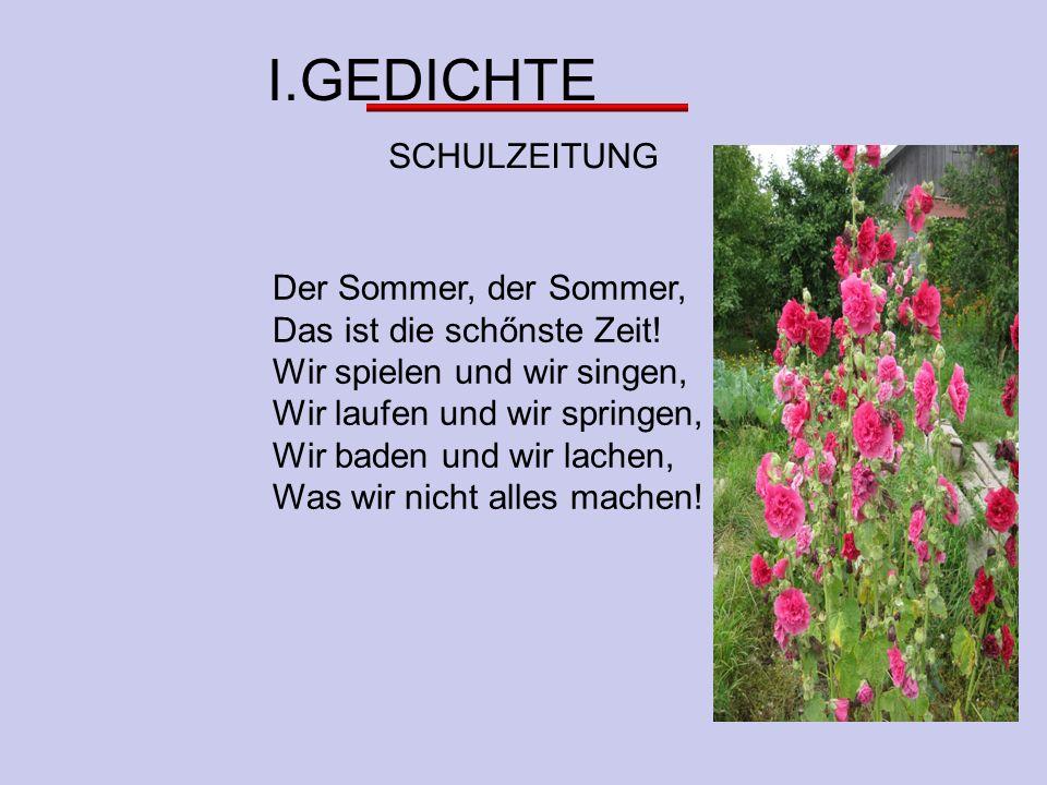 I.GEDICHTE SCHULZEITUNG Der Sommer, der Sommer,