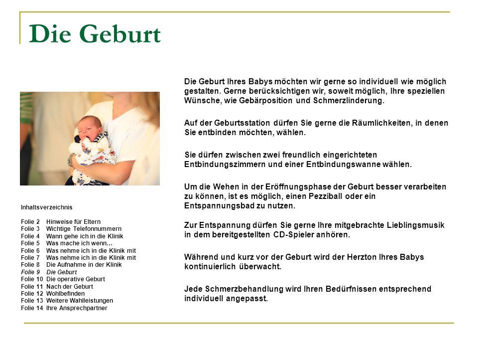 Die Geburt Die Geburt Ihres Babys möchten wir gerne so individuell wie möglich.