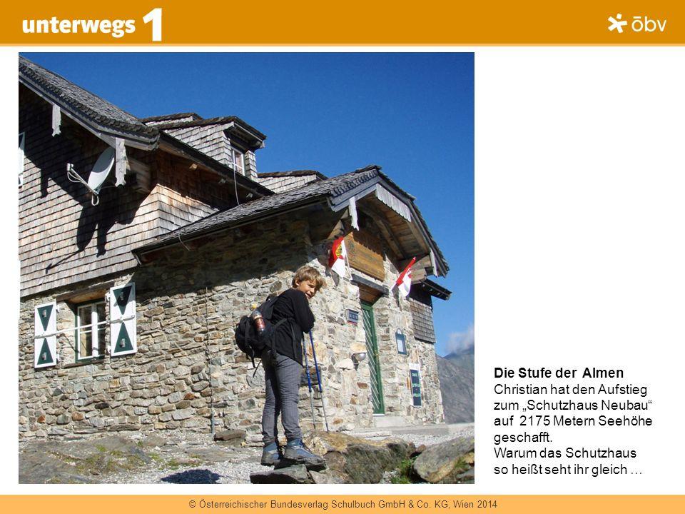 """Die Stufe der Almen Christian hat den Aufstieg zum """"Schutzhaus Neubau auf 2175 Metern Seehöhe geschafft."""