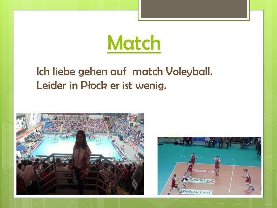 Match Ich liebe gehen auf match Voleyball. Leider in Płock er ist wenig.