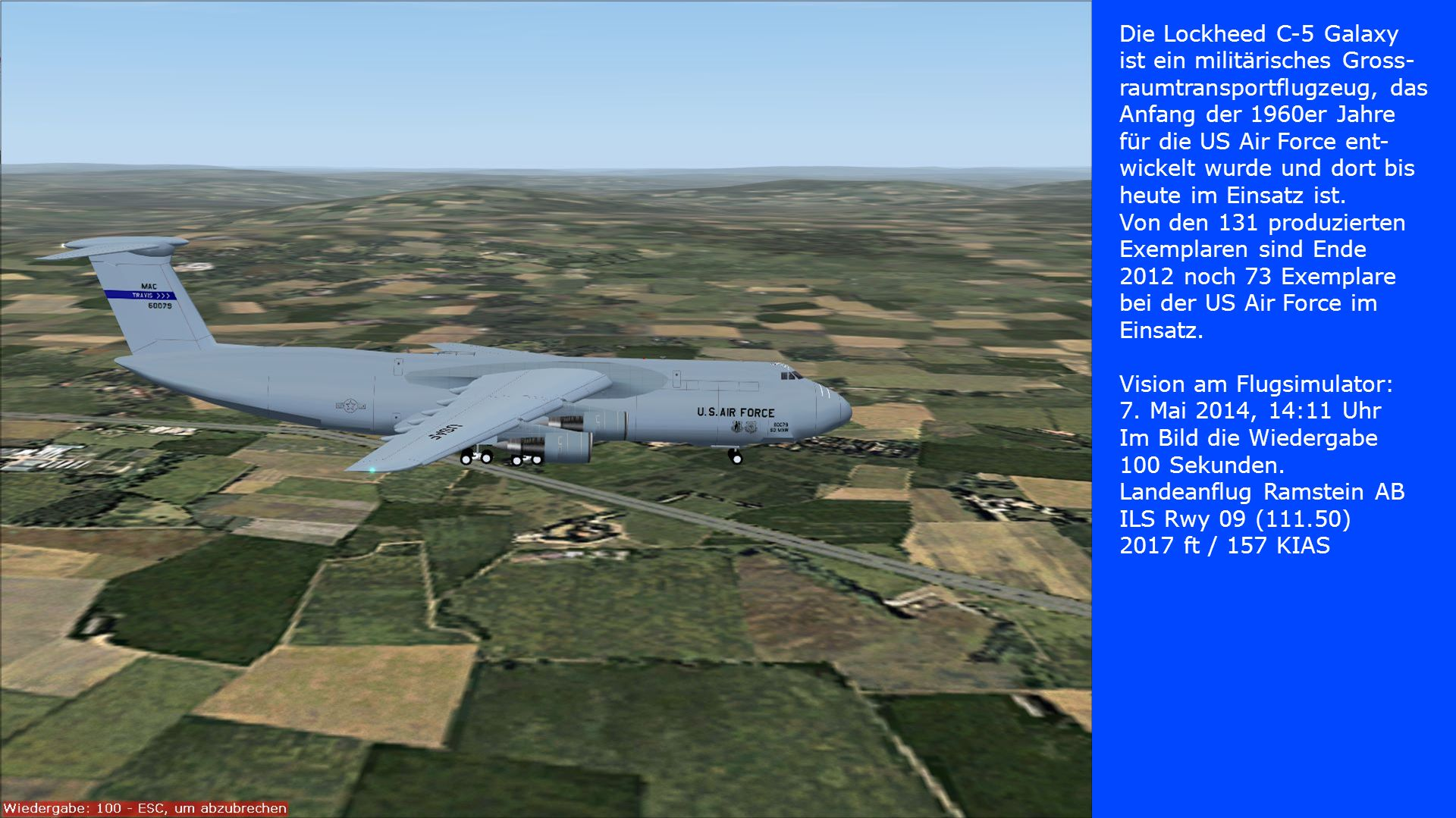 Die Lockheed C-5 Galaxy ist ein militärisches Gross-raumtransportflugzeug, das Anfang der 1960er Jahre für die US Air Force ent-wickelt wurde und dort bis heute im Einsatz ist.