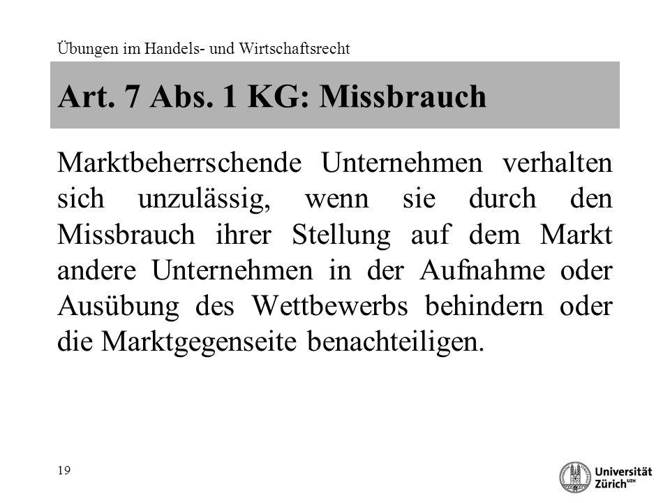 Art. 7 Abs. 1 KG: Missbrauch