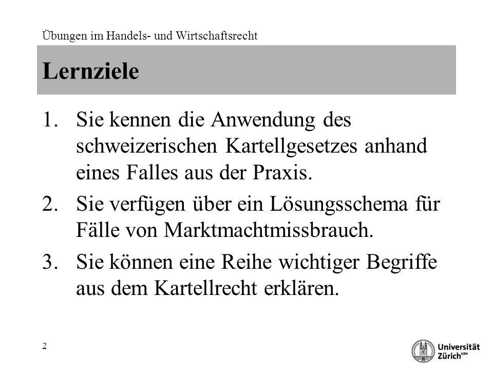 Lernziele Sie kennen die Anwendung des schweizerischen Kartellgesetzes anhand eines Falles aus der Praxis.