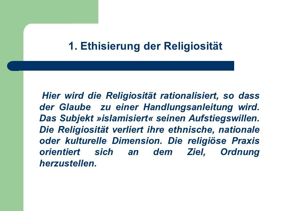 1. Ethisierung der Religiosität