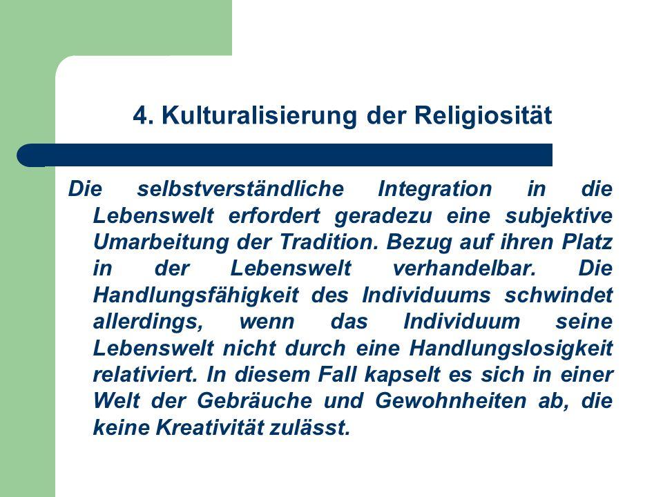 4. Kulturalisierung der Religiosität