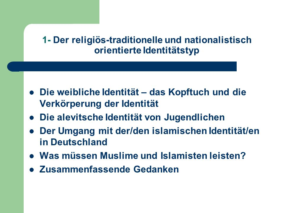 1- Der religiös-traditionelle und nationalistisch orientierte Identitätstyp