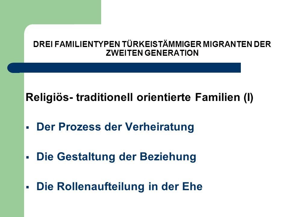 DREI FAMILIENTYPEN TÜRKEISTÄMMIGER MIGRANTEN DER ZWEITEN GENERATION