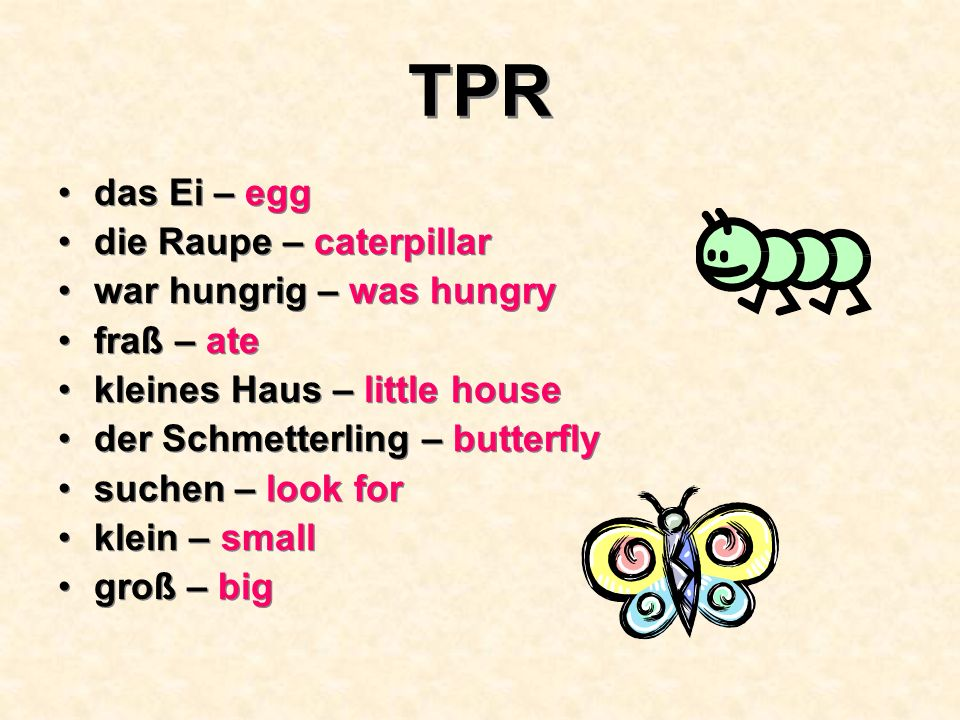 TPR das Ei – egg die Raupe – caterpillar war hungrig – was hungry
