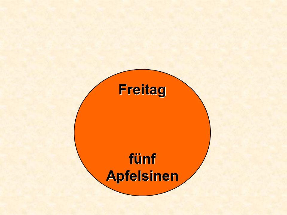 Freitag fünf Apfelsinen