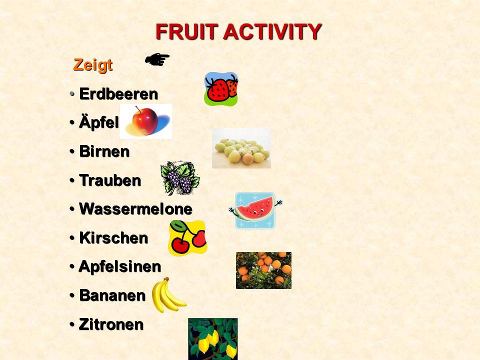 FRUIT ACTIVITY Zeigt Erdbeeren Äpfel Birnen Trauben Wassermelone