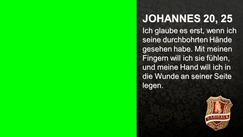 Johannes 20, 25b JOHANNES 20, 25.