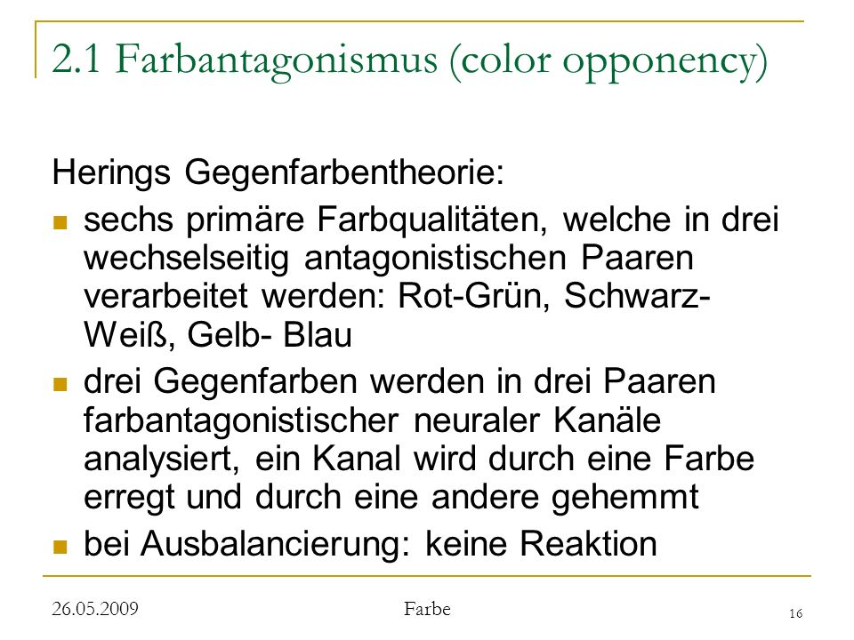 2.1 Farbantagonismus (color opponency)