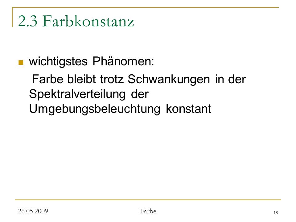 2.3 Farbkonstanz wichtigstes Phänomen: