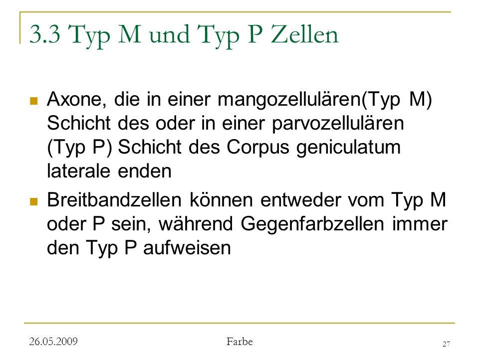 3.3 Typ M und Typ P Zellen