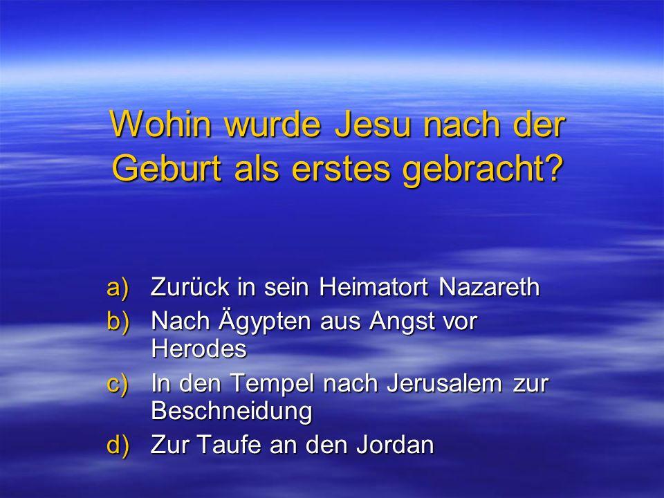Wohin wurde Jesu nach der Geburt als erstes gebracht